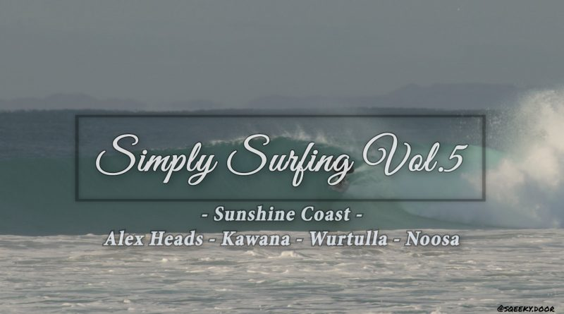 Simply Surfing Vol.5: Sunshine Coast [VIDEO]