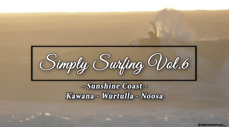 Simply Surfing Vol.6: Sunshine Coast